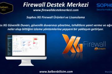 Sophos XG Firewall Ürünleri ve Lisanslama